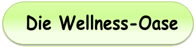Die Wellness-Oase